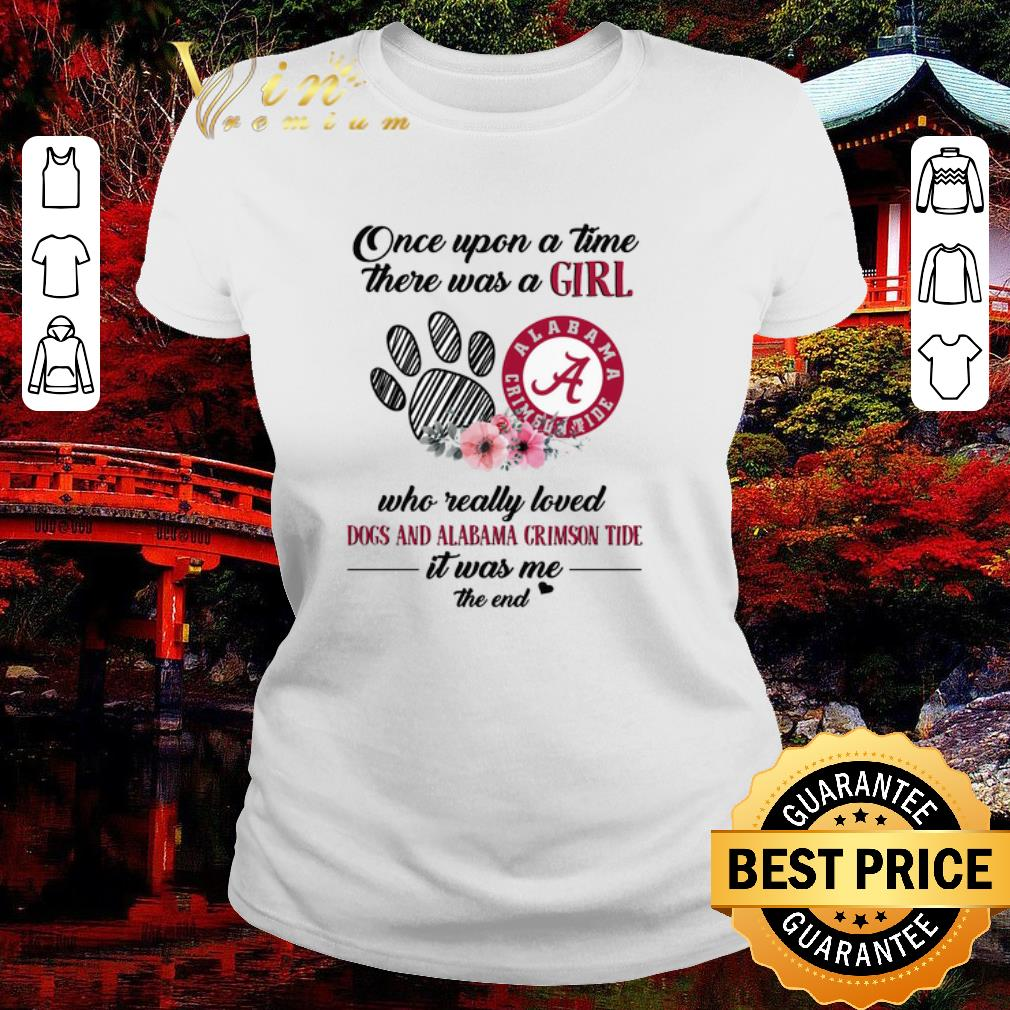 on sale 21bc4 067ff Pretty Once upon a time there was a girl Dogs and Alabama Crimson Tide shirt