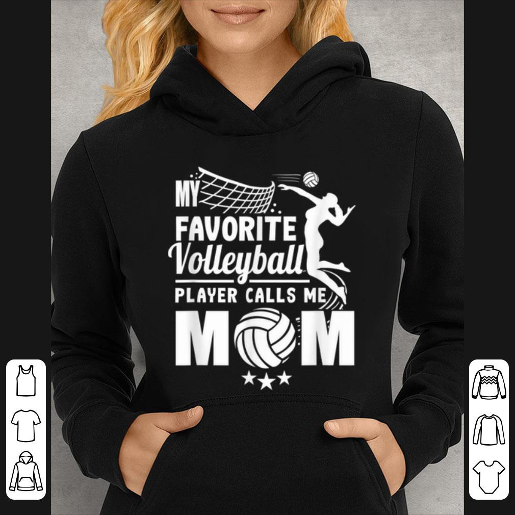 Great My Favorite Volleyball Player Calls Me Mom Mother's Day shirt