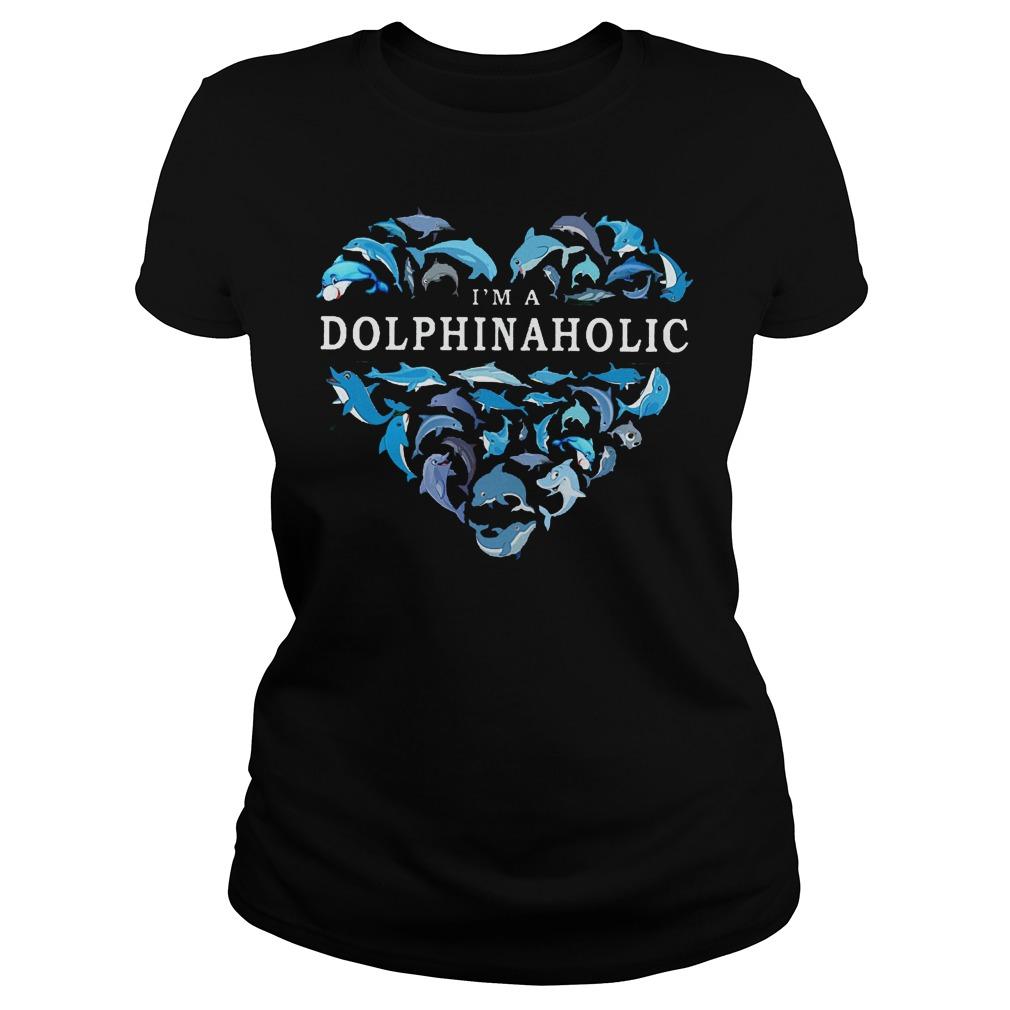 I Am A Dolphinaholic Dolphin Aholic Ladies
