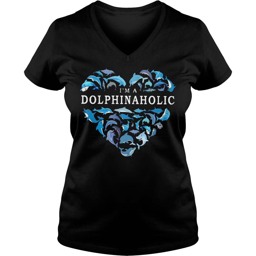 I Am A Dolphinaholic Dolphin Aholic V Neck