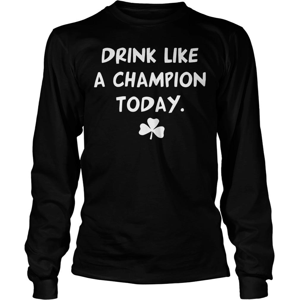 St Patricks Day Drink Like A Champion Longsleeve