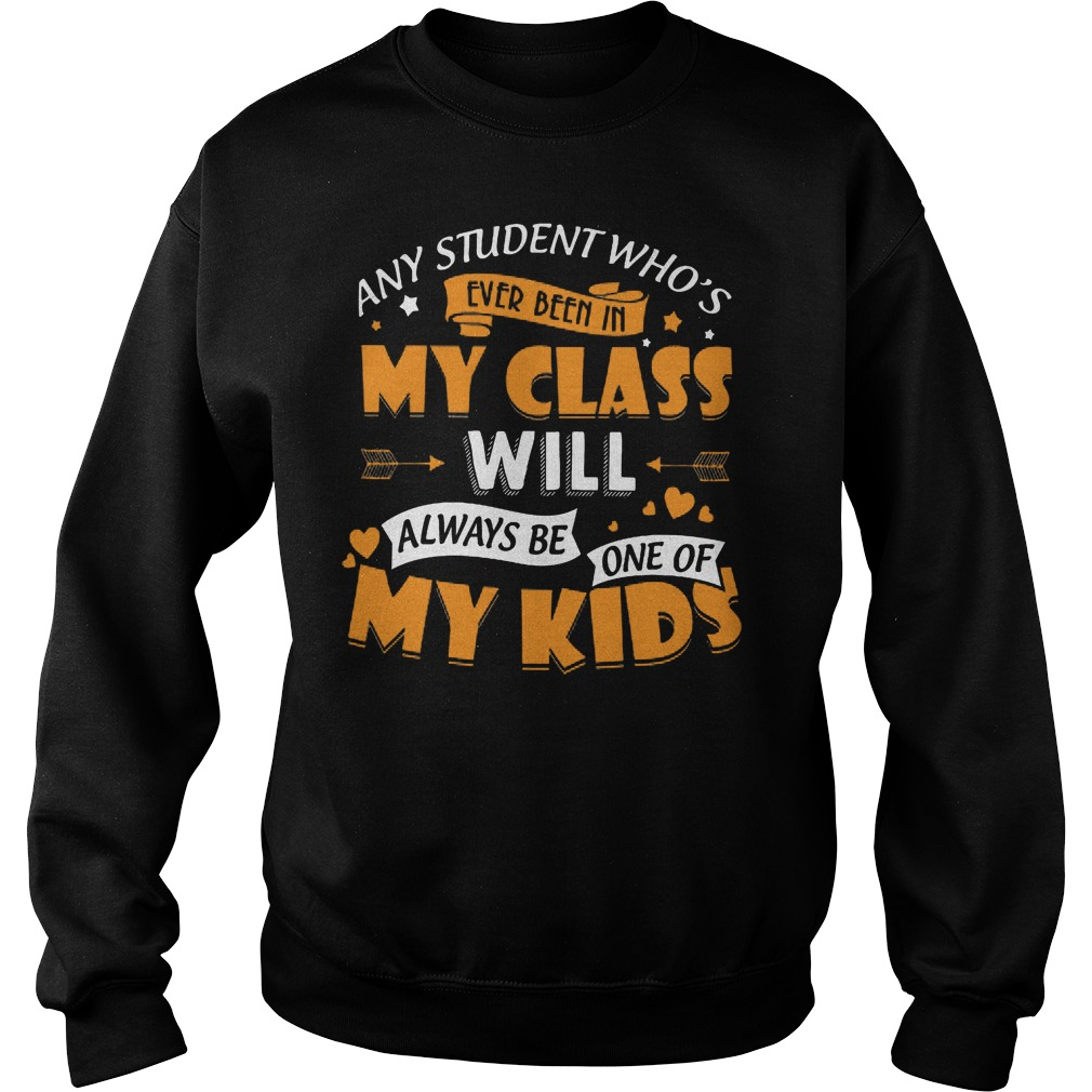 Any Student Who's Ever Been In My Class Will Be My Kids Sweater