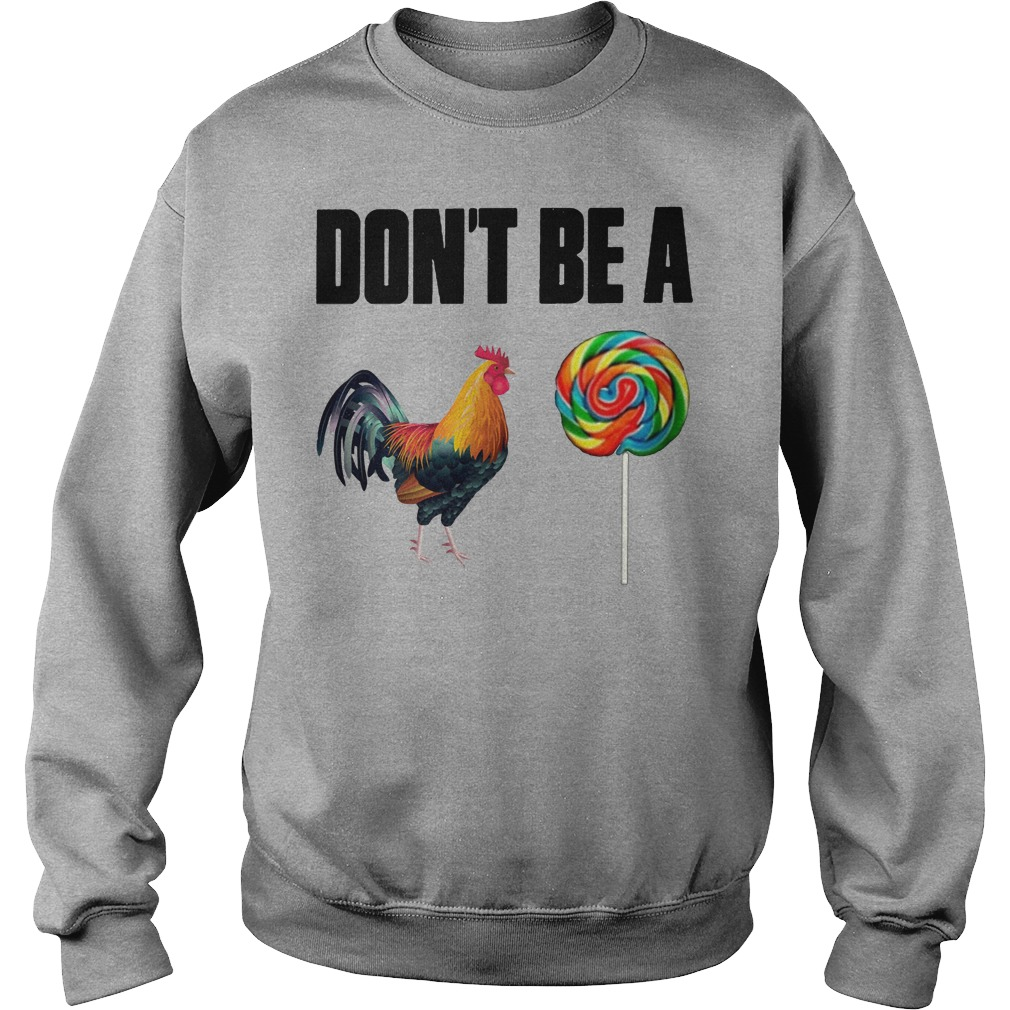 Don't Be A Rooster Lollipop Sweater
