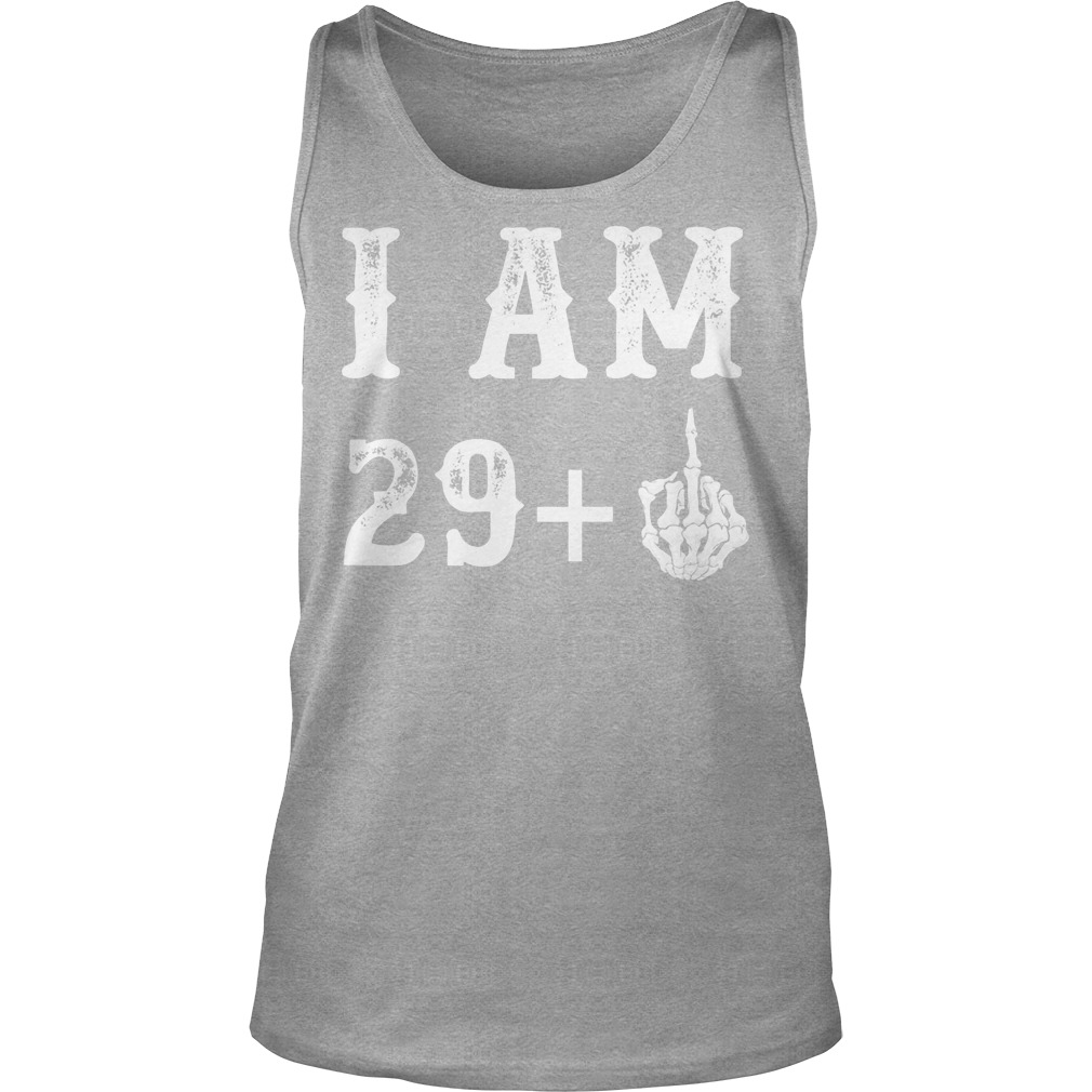 I Am 29 Plus Middle Finger 30th Birthday Gift Tanktop