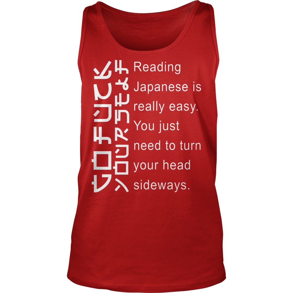 Japanese Is Really Easy You Just Need To Turn Your Head Sideways Tanktop