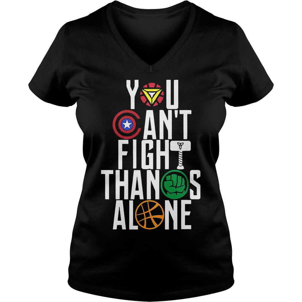 You Can't Fight Thanos Alone Avengers Inifity War V Neck