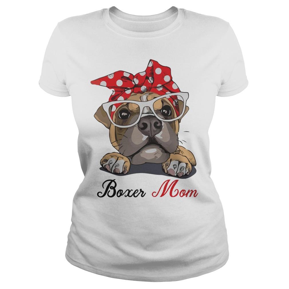Cute boxer dog mom shirt, hoodie, sweater, longsleeve t-shirt