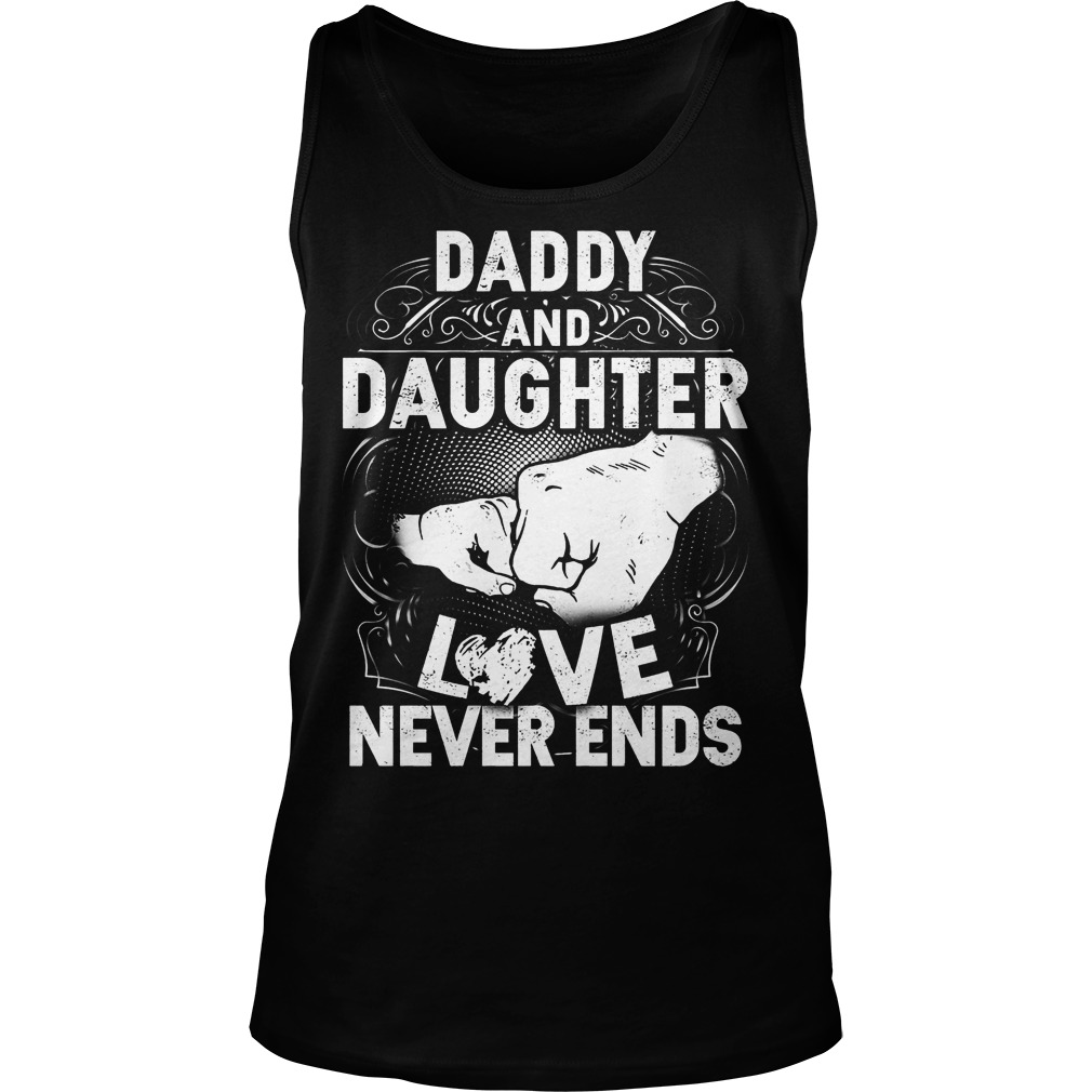 Daddy And Daughter Love Never Ends Tanktop