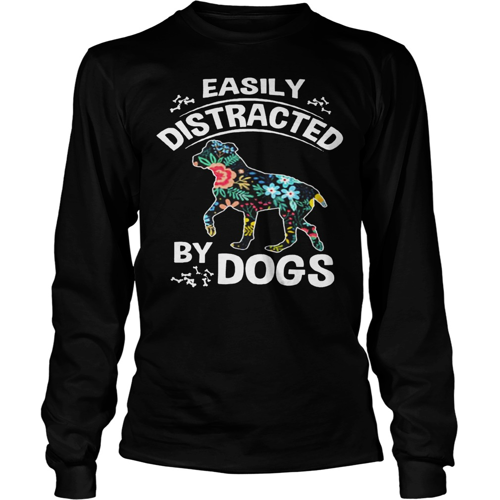 Easily Distracted By Dogs Longsleeve