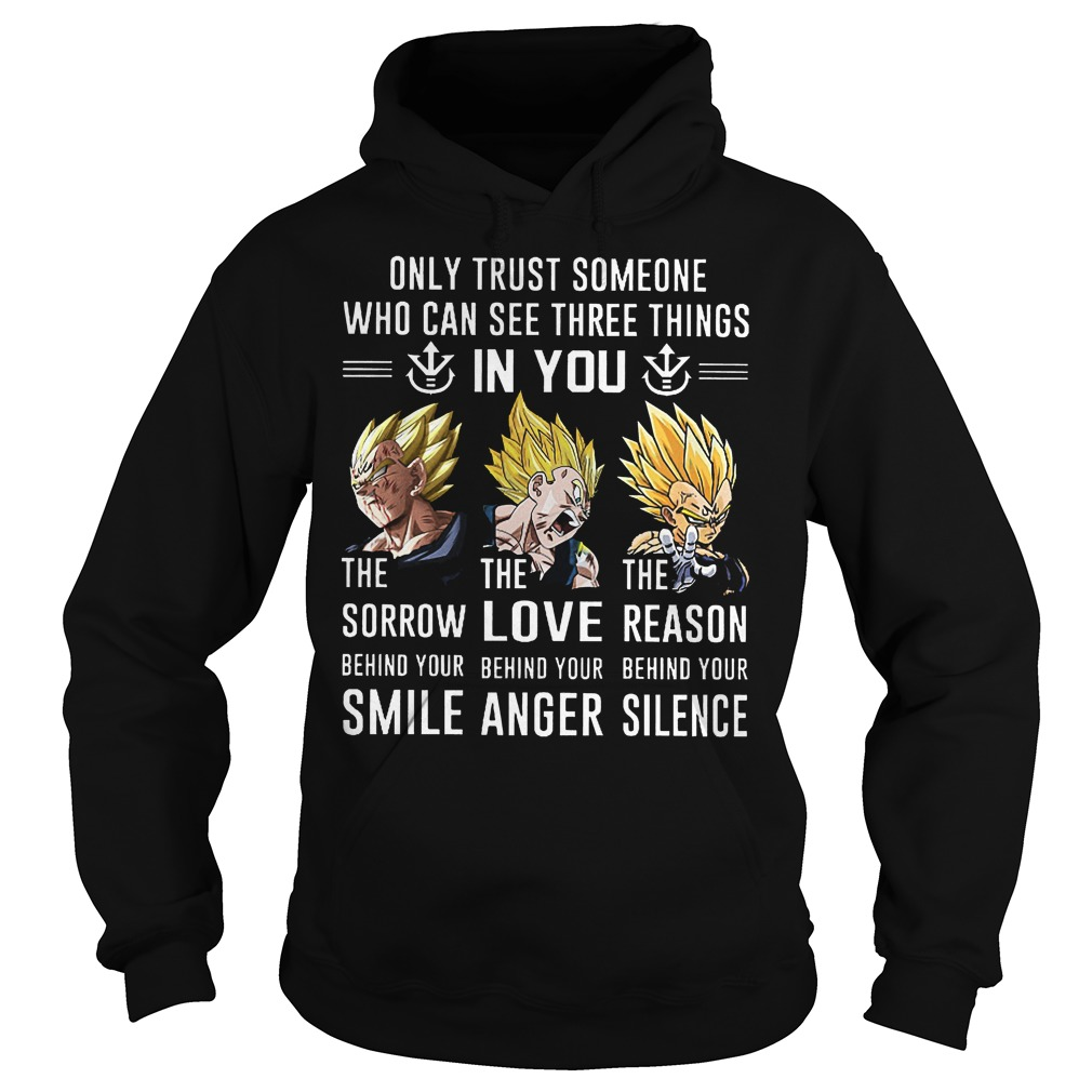 Goku Only Trust Someone Who Can See Three Things In You Hoodie