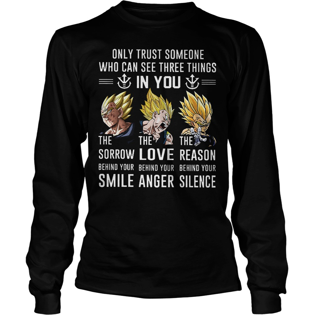 Goku Only Trust Someone Who Can See Three Things In You Longsleeve