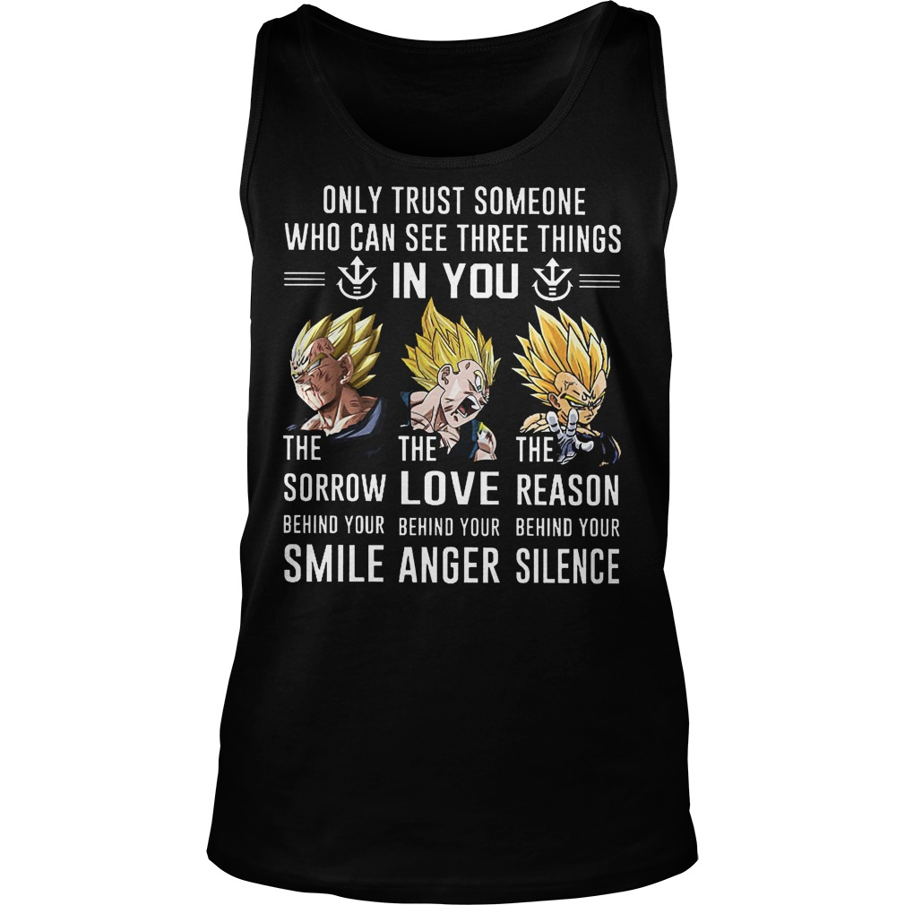 Goku Only Trust Someone Who Can See Three Things In You Tanktop