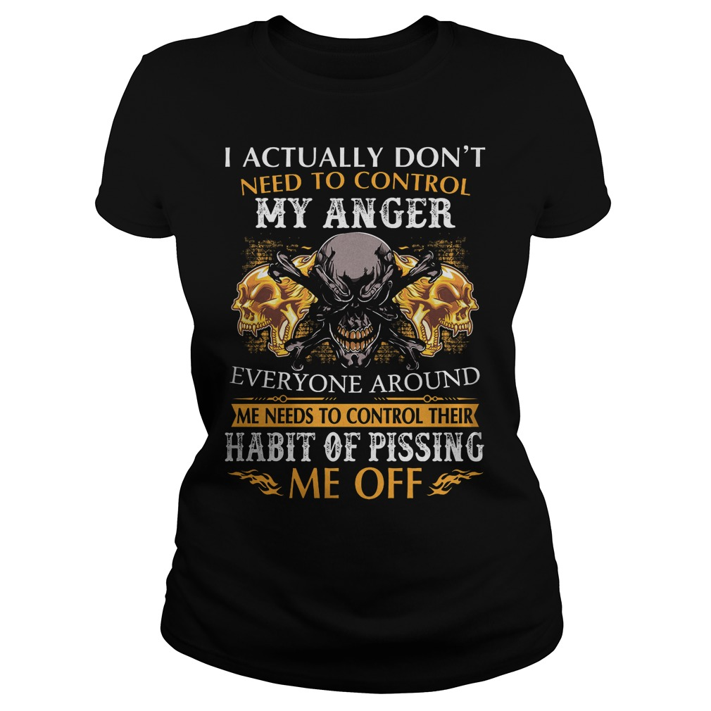 I Actually Dont Need To Control My Anger Ladies