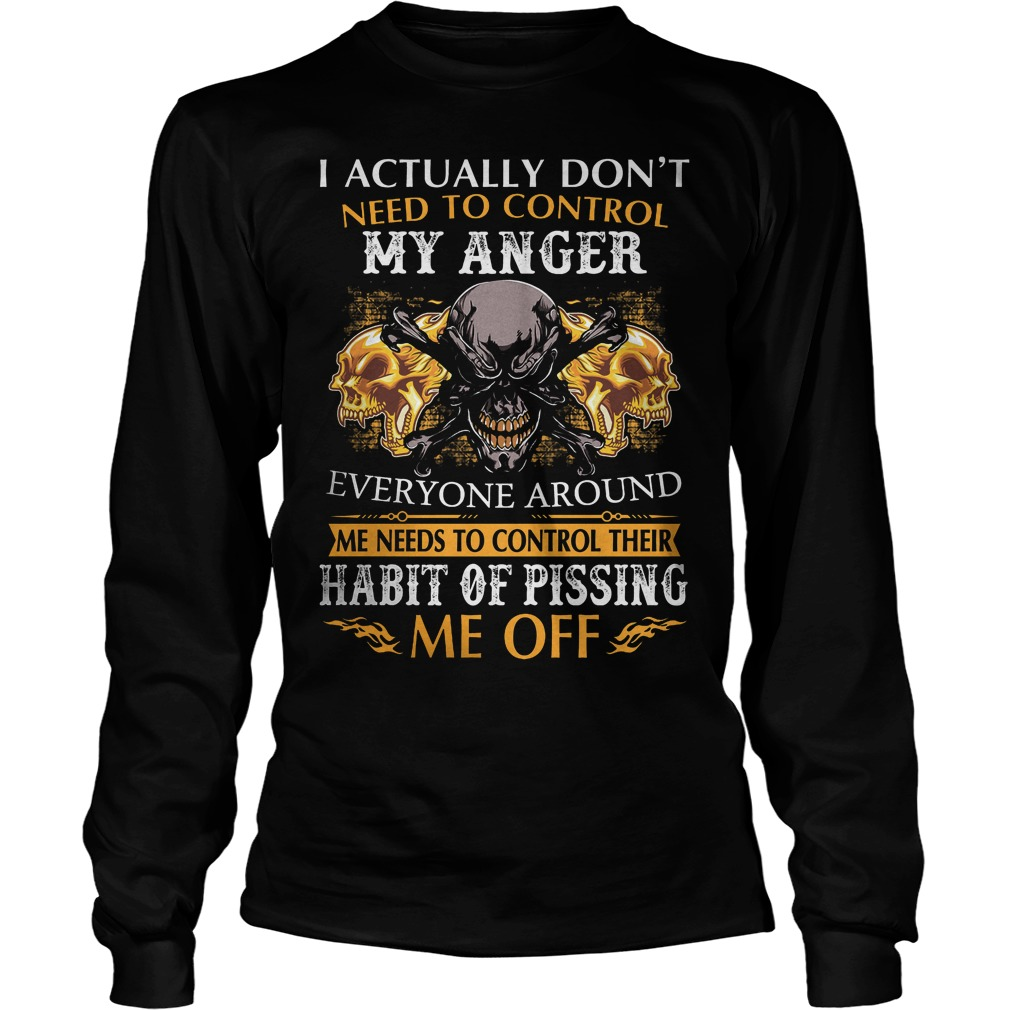 I Actually Dont Need To Control My Anger Longsleeve