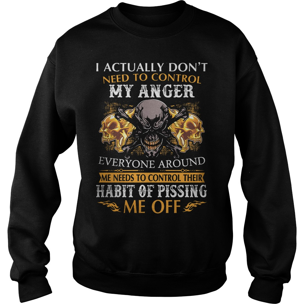 I Actually Dont Need To Control My Anger Sweater