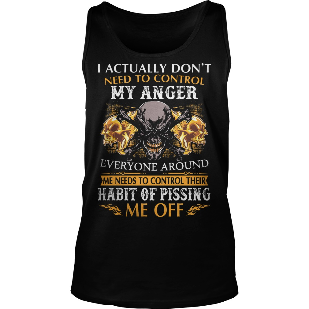 I Actually Dont Need To Control My Anger Tanktop