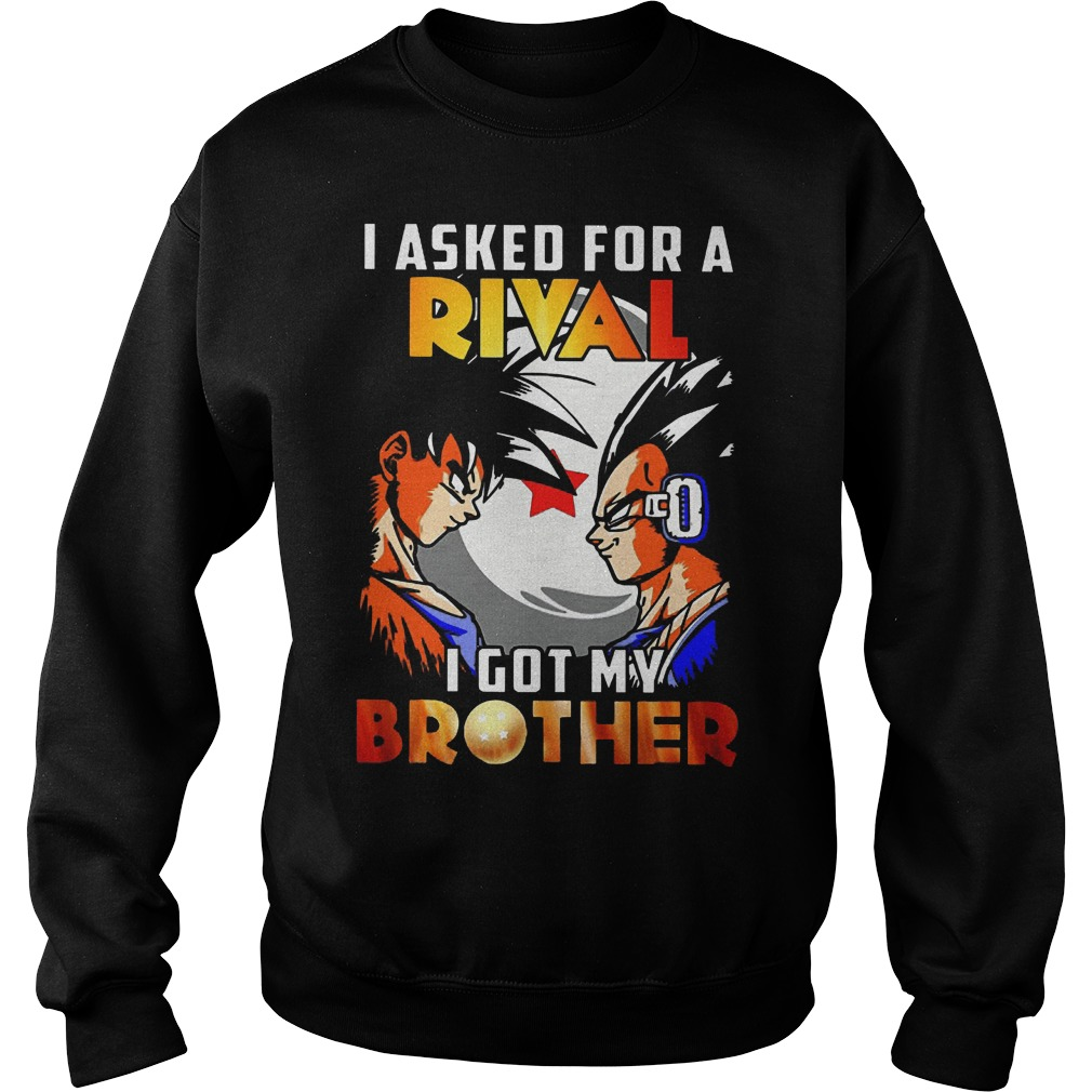I Asked For A Rival I Got My Brother Son Goku Sweater