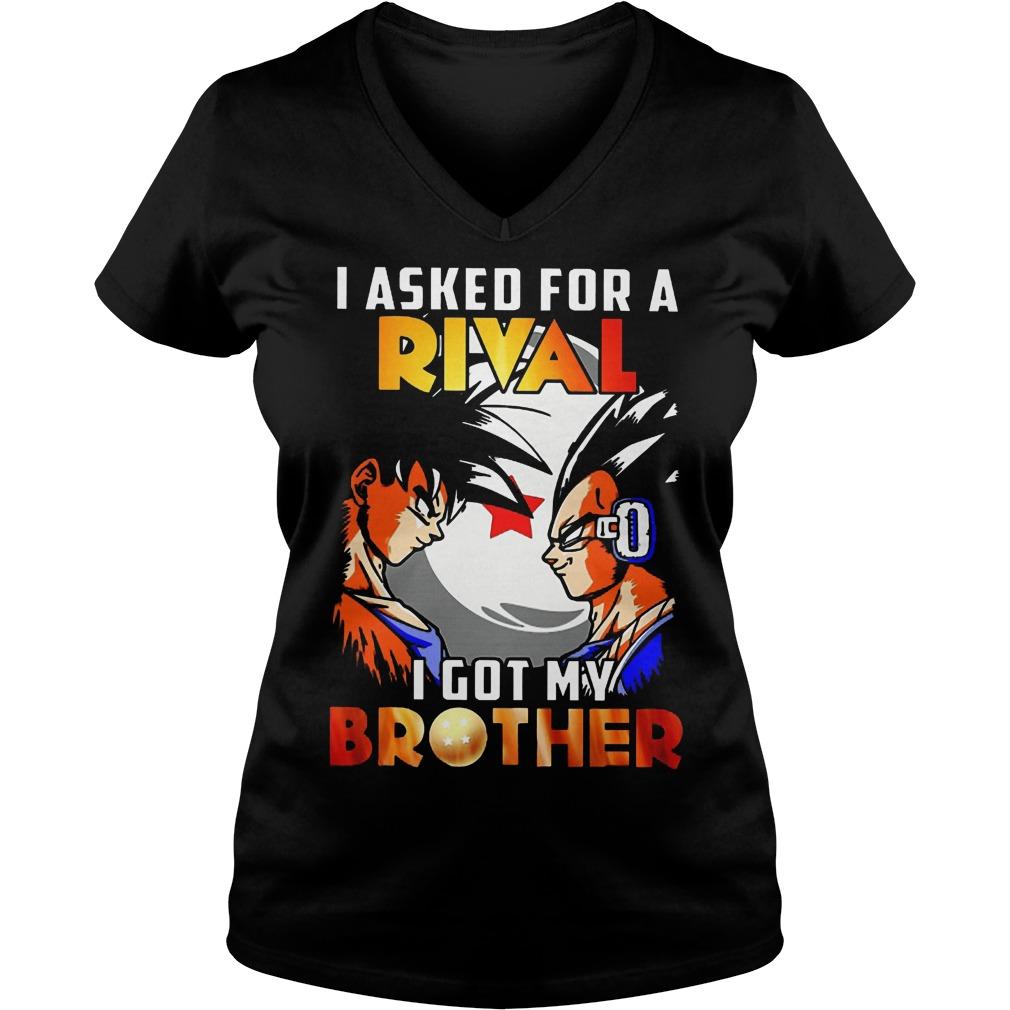 I Asked For A Rival I Got My Brother Son Goku V Neck