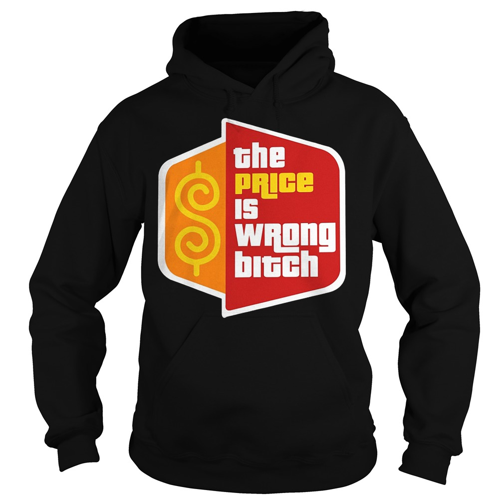 Happy Gilmore The Price Is Wrong Bitch Hoodie