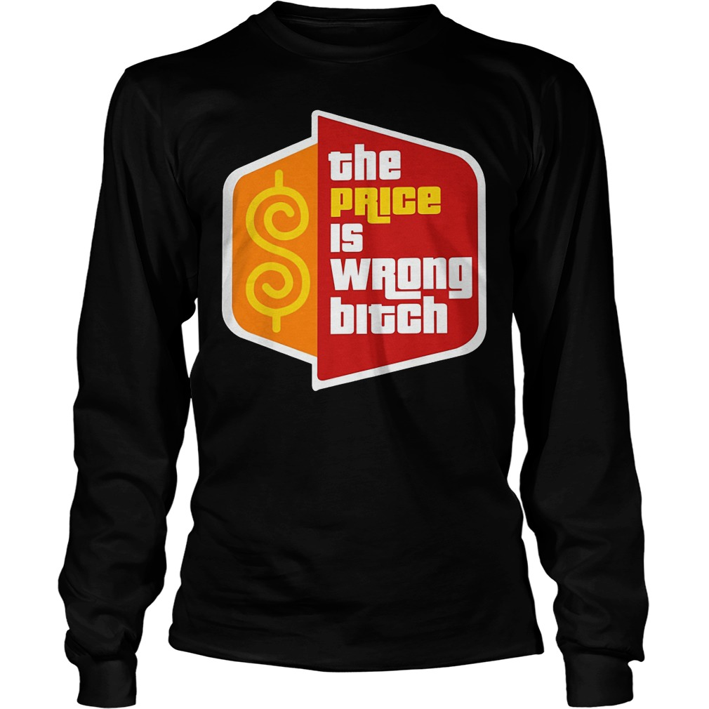 Happy Gilmore The Price Is Wrong Bitch Longsleeve