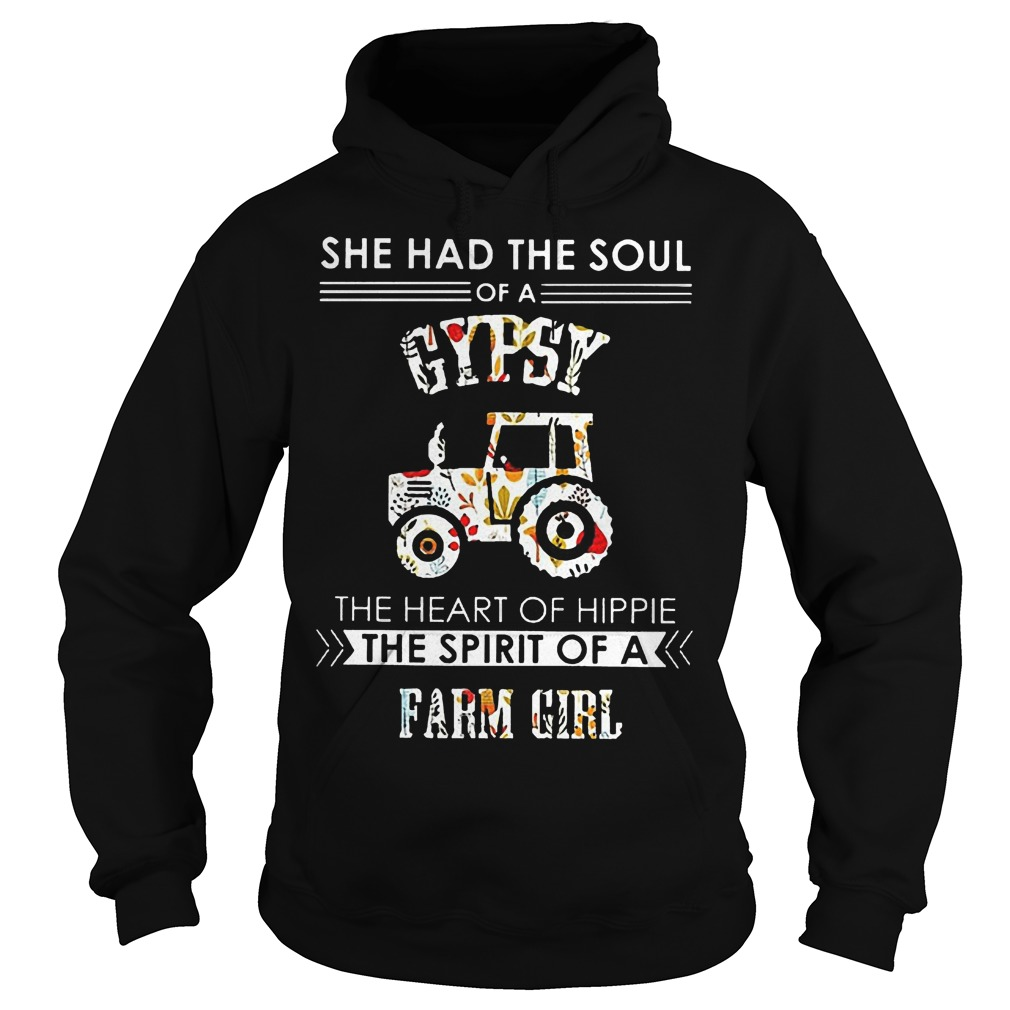 She Had The Soul Of A Gypsy The Heart Of Hippie The Spirit Of A Farm Girl Hoodie