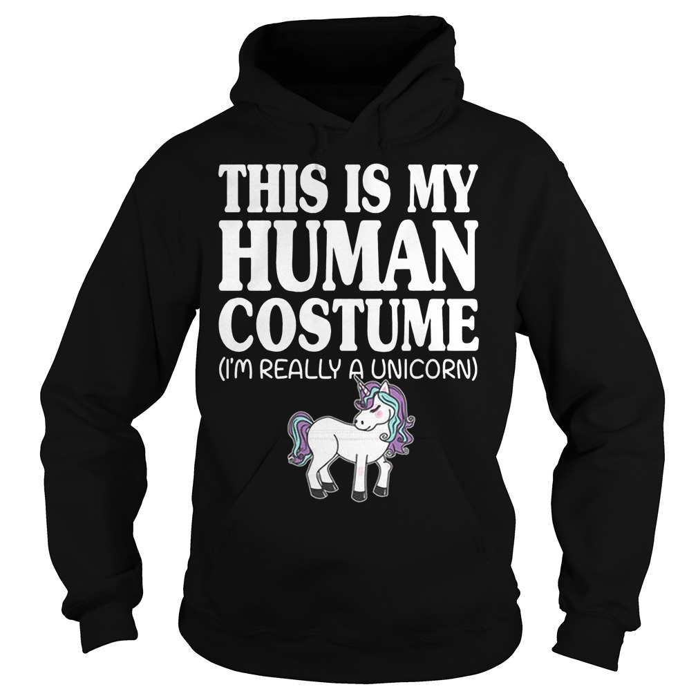 This Is My Human Costume Unicorn Hoodie