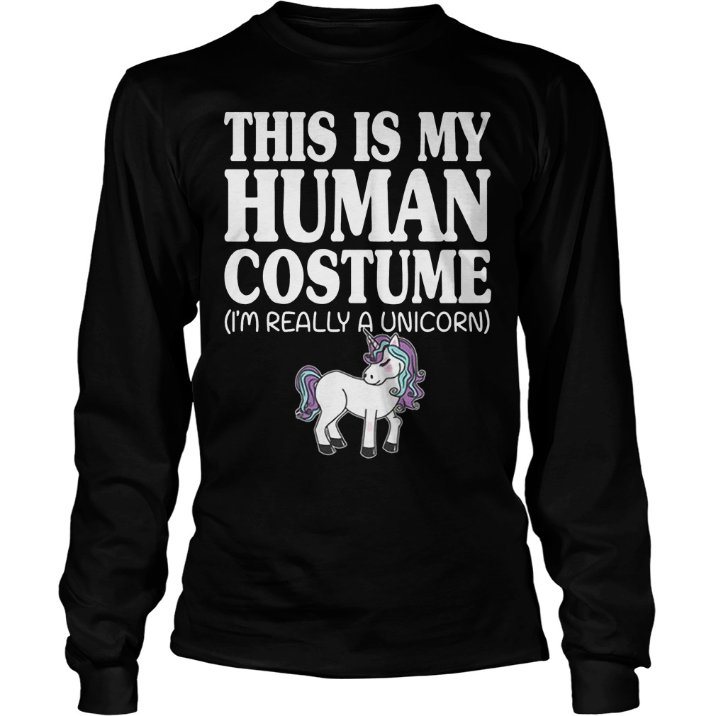 This Is My Human Costume Unicorn Longsleeve