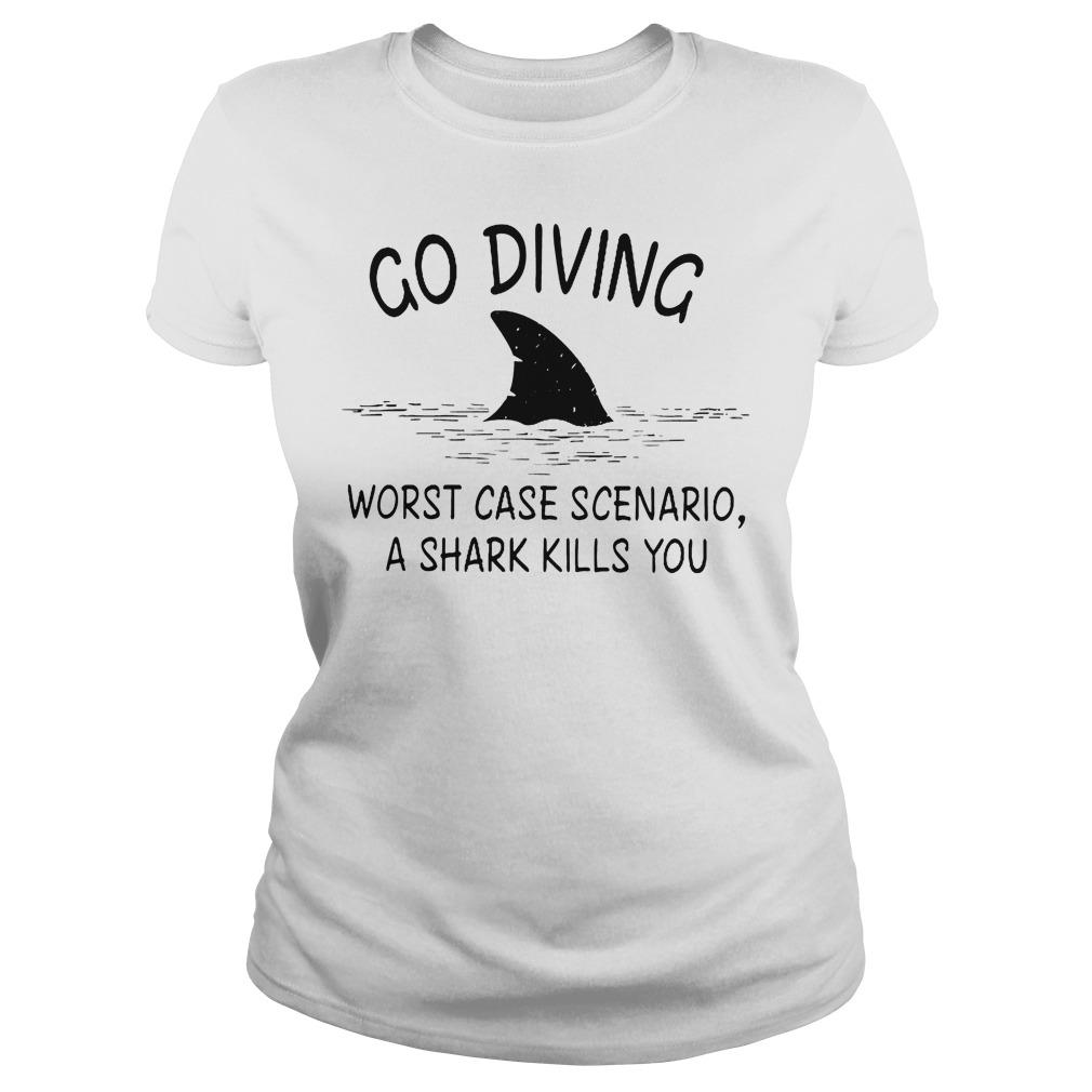Go Diving Worst Case Scenario A Shark Kills You T-Shirt Classic Ladies Tee