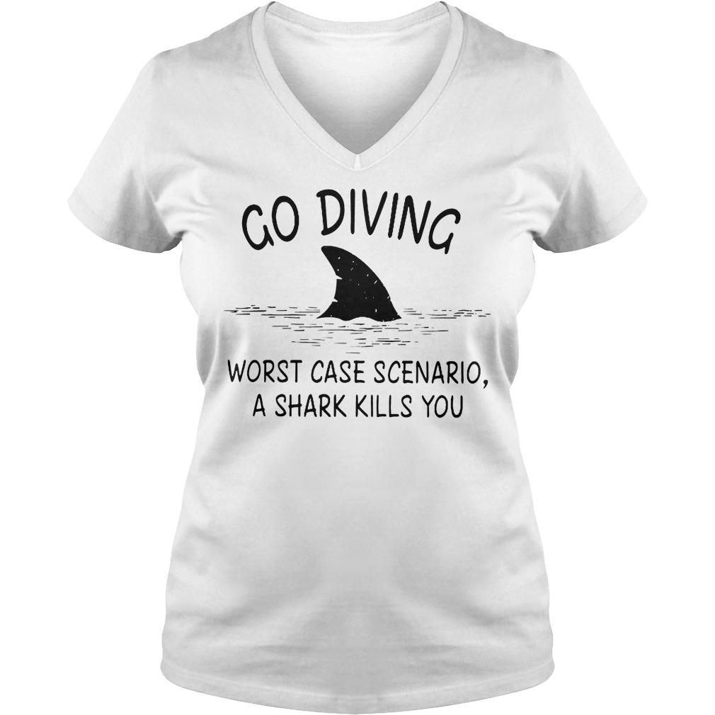 Go Diving Worst Case Scenario A Shark Kills You T-Shirt Ladies V-Neck