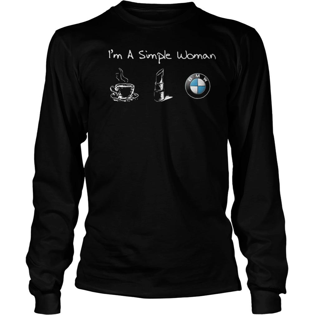 I'm A Simple Woman Likes BMW, Coffee And Lipstick T-Shirt Longsleeve Tee Unisex