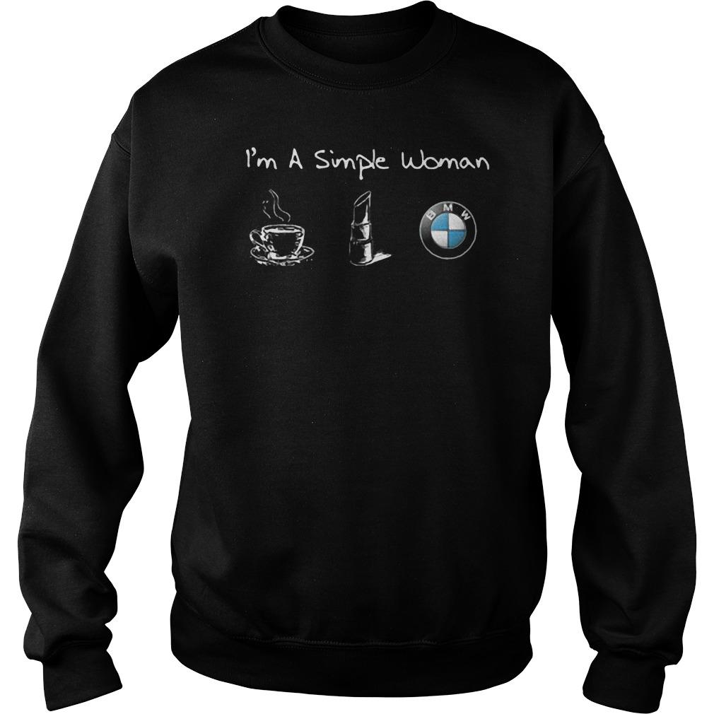I'm A Simple Woman Likes BMW, Coffee And Lipstick T-Shirt Sweatshirt Unisex