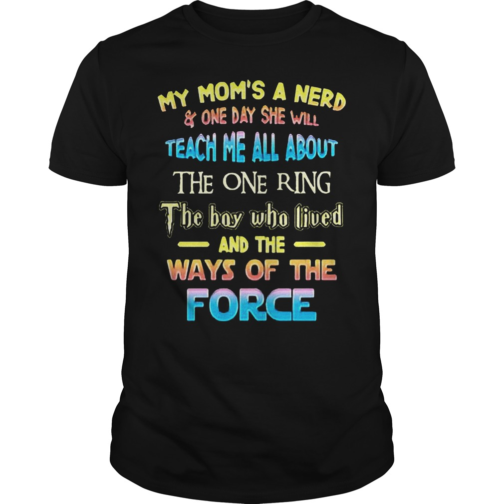 My Mom's A Nerd And One Day She Will Teach Me All About The One Ring T-Shirt Guys Tee