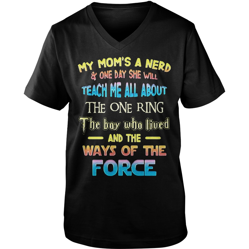 My Mom's A Nerd And One Day She Will Teach Me All About The One Ring T-Shirt Guys V-Neck