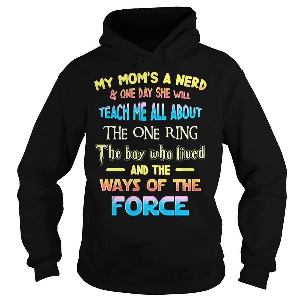 My Mom's A Nerd And One Day She Will Teach Me All About The One Ring T-Shirt Hoodie