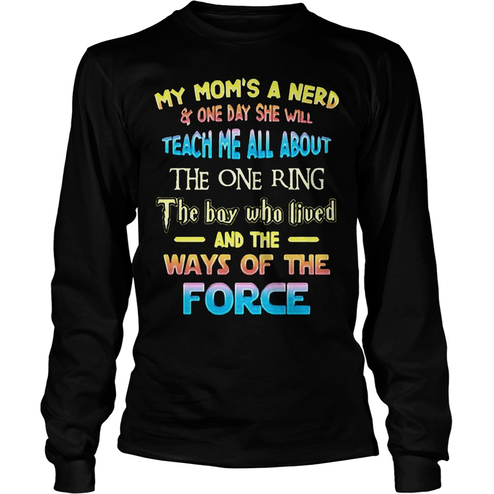 My Mom's A Nerd And One Day She Will Teach Me All About The One Ring T-Shirt Unisex Longsleeve Tee