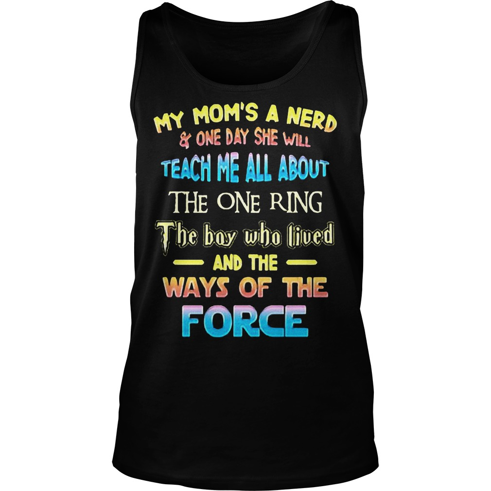 My Mom's A Nerd And One Day She Will Teach Me All About The One Ring T-Shirt Unisex Tank Top