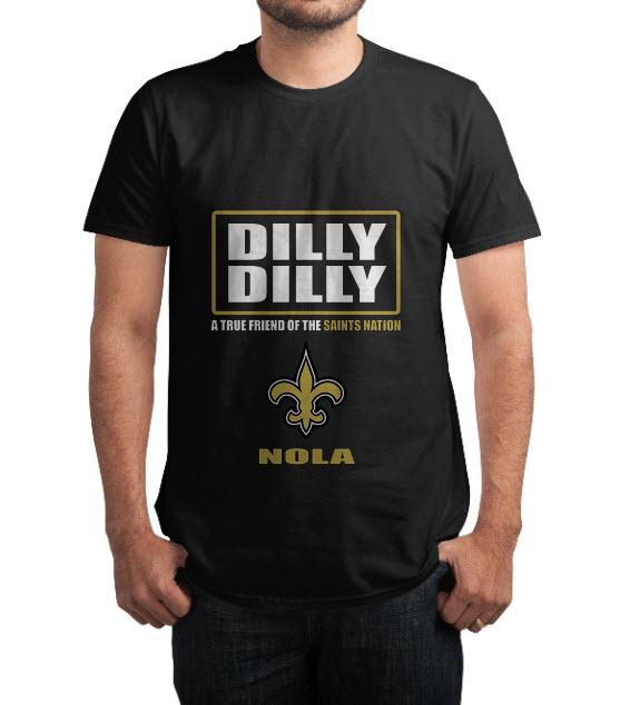 Premium Dilly Dilly A True Friend Of The Saints Nation Nola T Shirt
