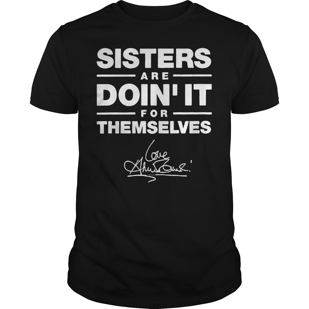 Sisters Are Doin' It Because Themselves T-Shirt Classic Guys / Unisex Tee