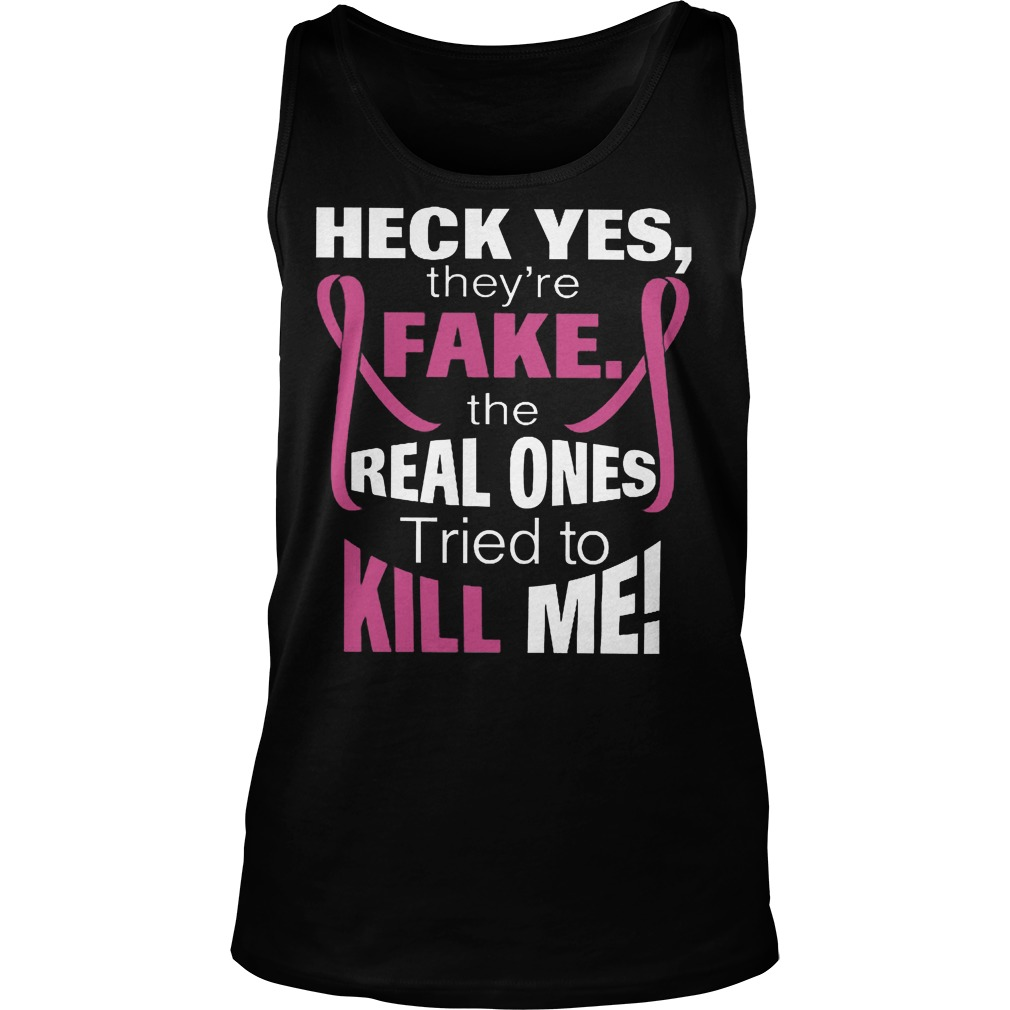 The Real Ones Tried To Kill Me T-Shirt Tank Top Unisex