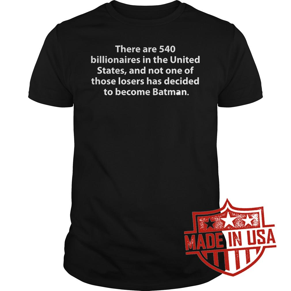 Best Price Batman There Are 540 Billionaires In The United States Shirt Classic Guys Unisex Tee.jpg