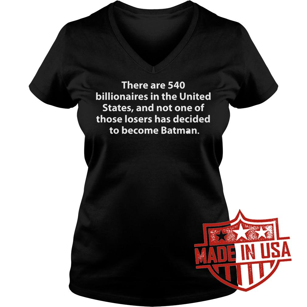 Best Price Batman there are 540 billionaires in the United States shirt Ladies V-Neck