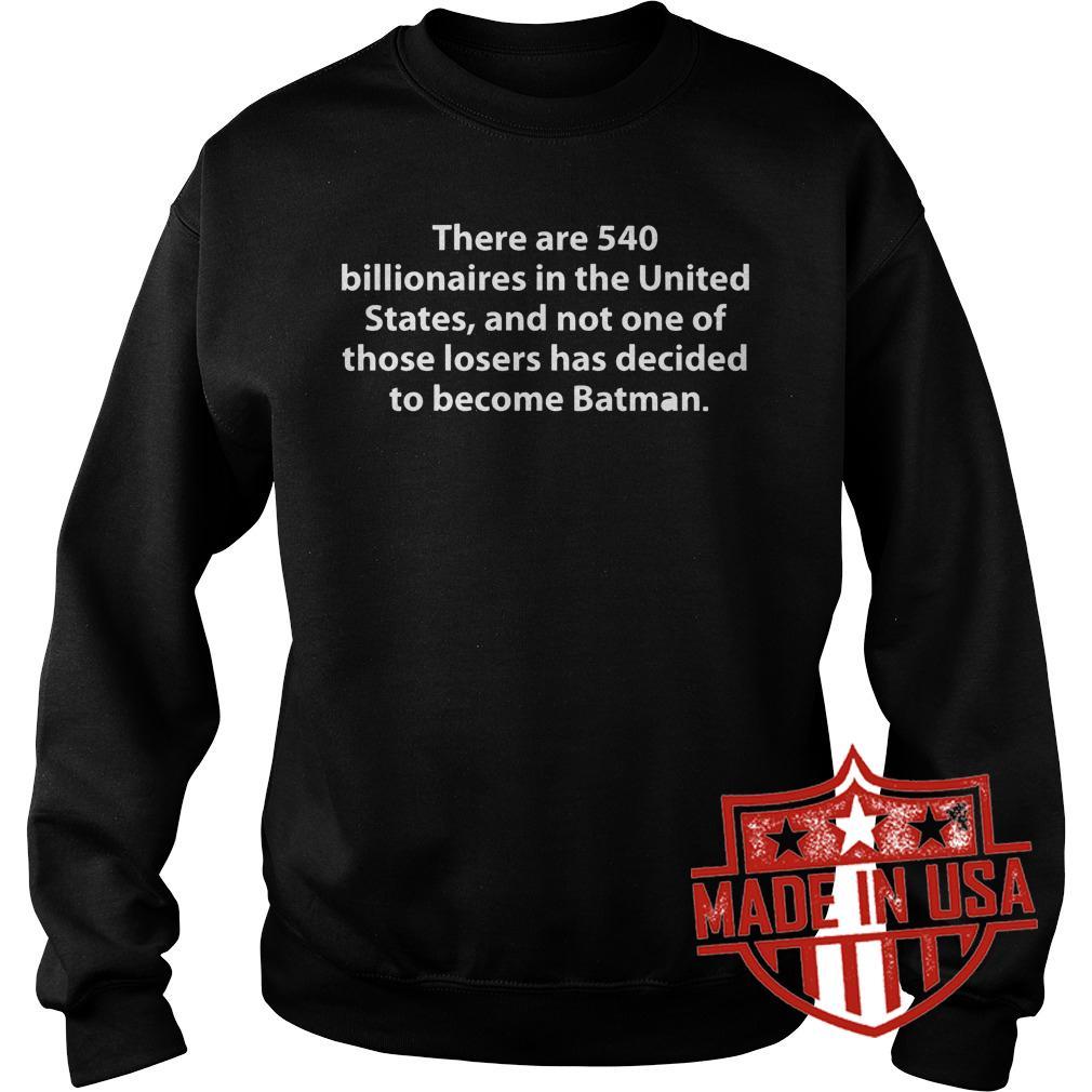 Best Price Batman there are 540 billionaires in the United States shirt Sweatshirt Unisex