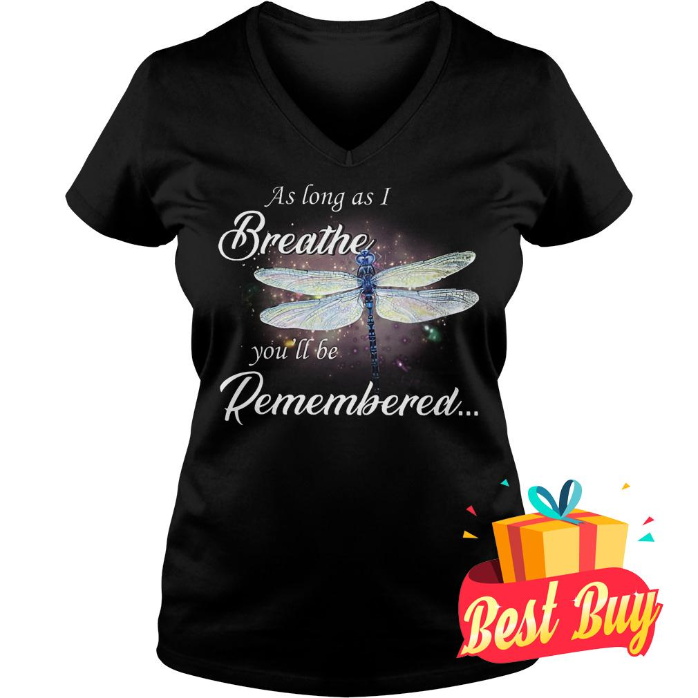 Best Price Dragon fly As log as I breathe you'll be remembered shirt Ladies V-Neck