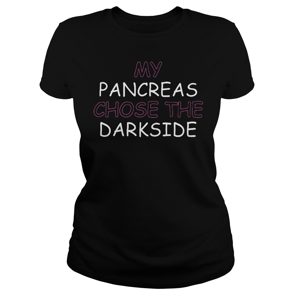 Best Price My Pancreas Chose The Darkside T-Shirt Classic Ladies Tee