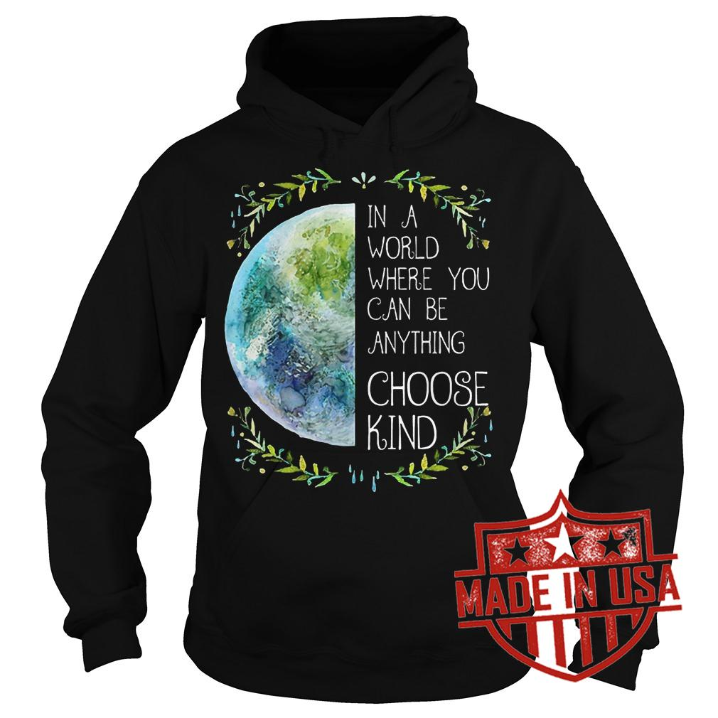 Best Price Natural Hippie In a word where you can be anything choose kind shirt Hoodie