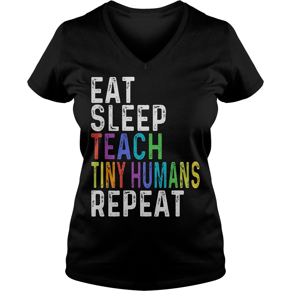 Official Eat sleep teach tiny humans repeat shirt Ladies V-Neck