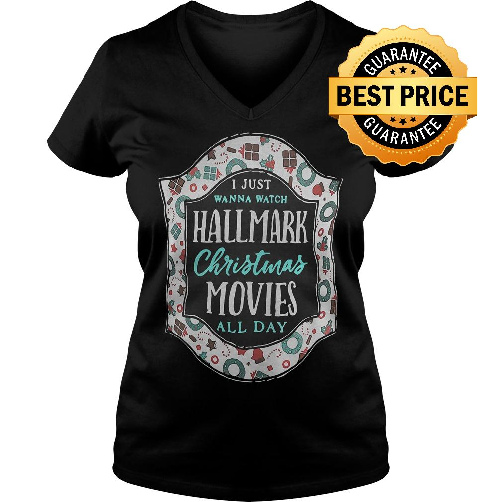 Premium I just wanna watch Hallmark Christmas Movies all day shirt Ladies V-Neck