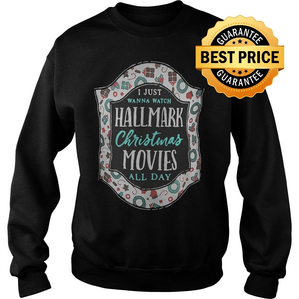 Premium I just wanna watch Hallmark Christmas Movies all day shirt