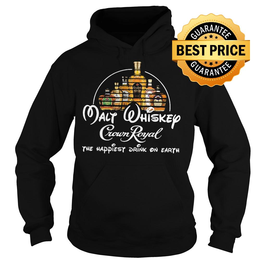 Premium Malt Whiskey Crown Royal the happiest drink on earth shirt Hoodie