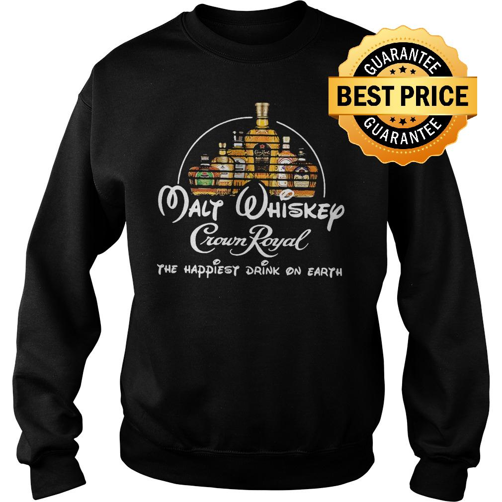 Premium Malt Whiskey Crown Royal the happiest drink on earth shirt Sweatshirt Unisex